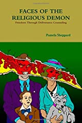 Faces Of The Religious Demon: Freedom Through Deliverance Counseling Paperback
