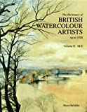 Dictionary of British Watercolour Artists Vol. II M-Z (Dictionary of British Watercolour Artists Up to 1920)