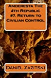Amderesta the 4th Republic #7. Return to Civilian Control, Daniel Zazitski, 1466200596