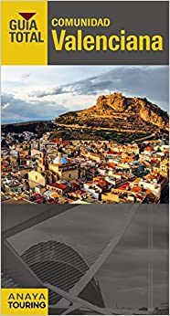 Guía Total Comunidad Valenciana / The Valencian Community: Mapa de carreteras 1:400.000 / Road Map 1: 400, 000