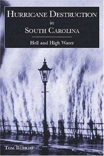 Hurricane Destruction in South Carolina: Hell and High Water