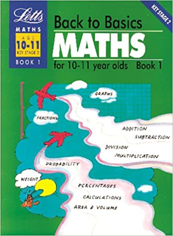 Back to Basics Maths (10-11) Book 1: Maths for 10-11 Year Olds Bk.1 ...