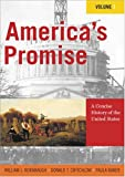 America's Promise: A Concise History of the United States (Volume I), William J. Rorabaugh, Donald T. Critchlow, Paula Baker, 0742511898
