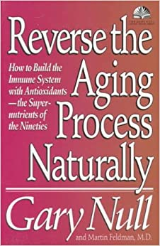 Reverse the Aging Process Naturall (Gary Null Natural Health Library)