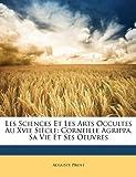 Les Sciences et les Arts Occultes Au Xvie Siècle, Auguste Prost, 114755059X