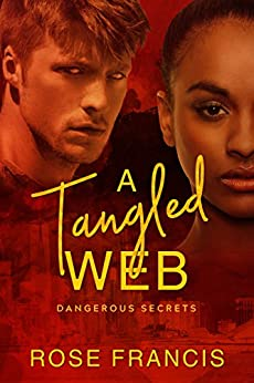 A Tangled Web: A BWWM Love Story (Dangerous Secrets Book 1) by [Francis, Rose, BWWM, Dedicated]
