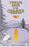 Twelve Days into the Ozarks, Robert Kennedy, 0963229206