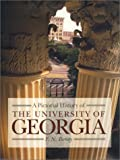 A Pictorial History of the University of Georgia, F. N. Boney, 0820321982
