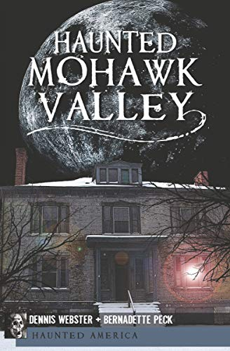 Haunted Mohawk Valley (Haunted America) -