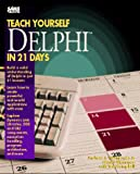 img - for Teach Yourself Borland Delphi in 21 Days (Sams Teach Yourself) book / textbook / text book