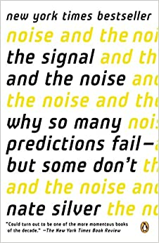 image for The Signal and the Noise: Why So Many Predictions Fail--but Some Don't