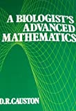 A Biologist's Advanced Mathematics, Causton, David R., 0045740372
