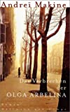 Das Verbrechen der Olga Arbelina: Roman