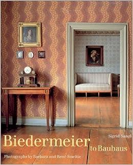 Biedermeier To Bauhaus Sangl Sigrid Amazoncom Books