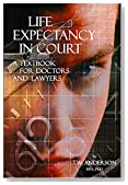 Life Expectancy in Court: A Textbook for Doctors and Lawyers