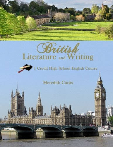 British Literature & Writing: One Credit High School English Course (Homeschooling High School to the Glory of God)