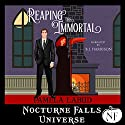 Reaping the Immortal: A Nocturne Falls Universe Story Audiobook by Pamela Labud Narrated by B.J. Harrison
