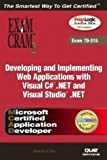 MCAD Developing and Implementing Web Applications with Microsoft Visual C#(TM) .NET and Microsoft Visual Studio(R)  .NET Exam Cram 2 (Exam Cram 70-315)