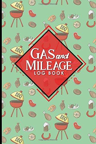 Gas & Mileage Log Book: Mileage Counter For Car, Mileage Notebook, Gas & Mileage Tracker, Cute BBQ Cover (Volume 23) pdf
