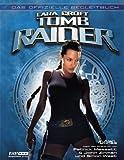 Lara Croft: Tomb Raider. Das offizielle Begleitbuch