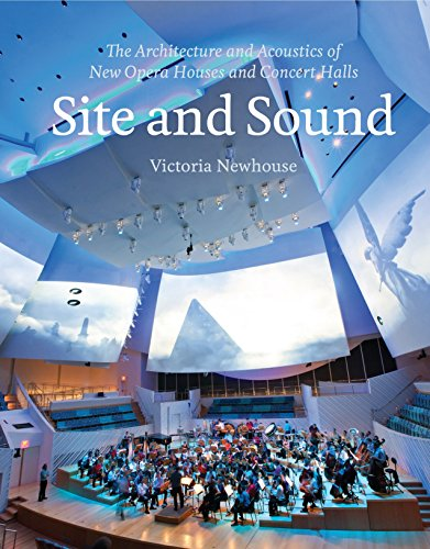 Site and Sound: The Architecture and Acoustics of New Opera Houses and Concert Halls -