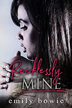 Recklessly Mine (Bennett Brothers Book 1) by [Bowie, Emily]
