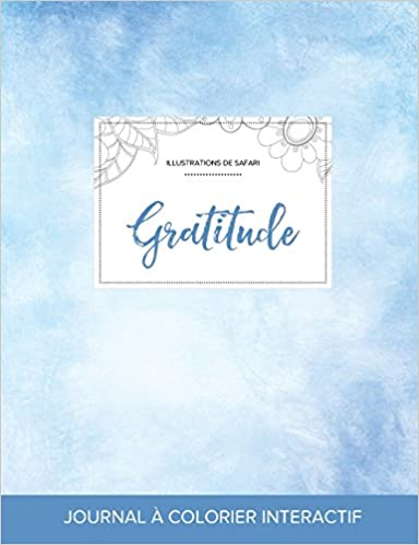 Journal de Coloration Adulte: Gratitude (Illustrations de Safari, Cieux Degages) pdf ebook