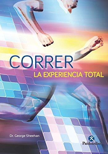 Amazon.com: Correr, la experiencia total (Deportes nº 90) (Spanish Edition) eBook: George Sheehan: Kindle Store