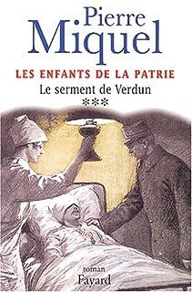 Les enfants de la patrie : [vol. 3] : Le serment de Verdun, Miquel, Pierre