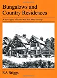 Bungalows and Country Residences, Robert Briggs, 1905217692