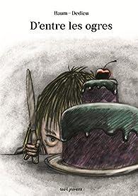D'entre les ogres par Gilles Baum