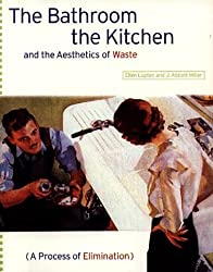 Bathroom, the Kitchen and the Aesthetics of Waste (Village voice literary supplement)