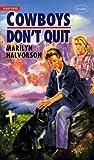 Cowboys Don't Quit, Marilyn Halvorson, 077367425X