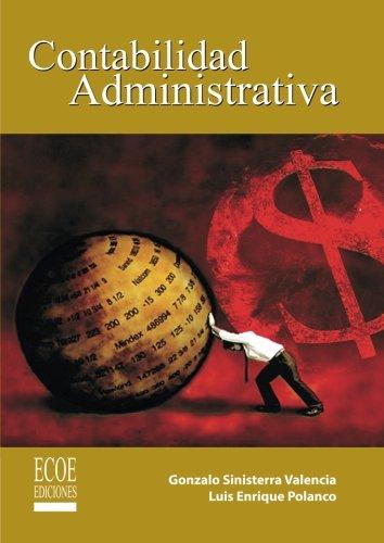 Contabilidad administrativa (Spanish Edition) [Gonzalo Sinisterra] (Tapa Blanda)