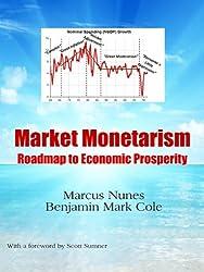 Market Monetarism Roadmap to Economic Prosperity