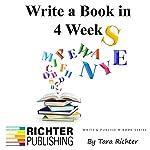 Write a Book in 4 Weeks, Volume 3   Tara Richter