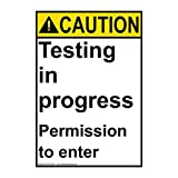 ComplianceSigns Vertical Aluminum ANSI CAUTION Testing In Progress Permission To Enter Sign, 14 x 10 in. with English Text, White offers