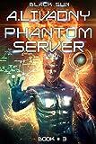 Black Sun (Phantom Server: Book #3)