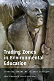 Trading Zones in Environmental Education: Creating