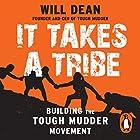 It Takes a Tribe: Building the Tough Mudder Movement Hörbuch von Will Dean Gesprochen von: Eliot Hill