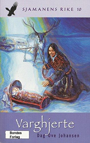 Varghjerte: Tiende bok i serien Sjamanens rike om samisk utvandring til Alaska 1894-1898 (Norwegian_bokmal Edition) ()