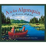 A is for Algonquin Park: An Ontario Alphabet