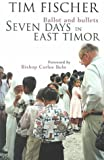 Seven Days in East Timor : Ballot and Bullets, Fischer, Tim, 1865082775