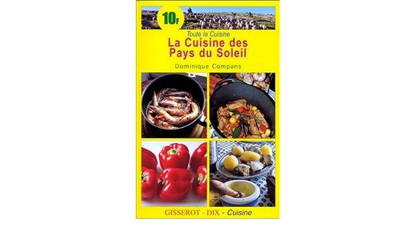 La Cuisine Des Pays Du Soleil 9782877473552 Amazon Com Books