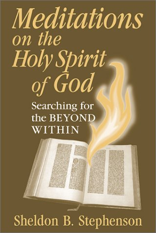 Meditations on the Holy Spirit of God: Searching for the Beyond Within
