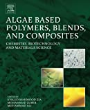 img - for Algae Based Polymers, Blends, and Composites: Chemistry, Biotechnology and Materials Science book / textbook / text book