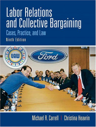 Labor Relations and Collective Bargaining: Cases,...