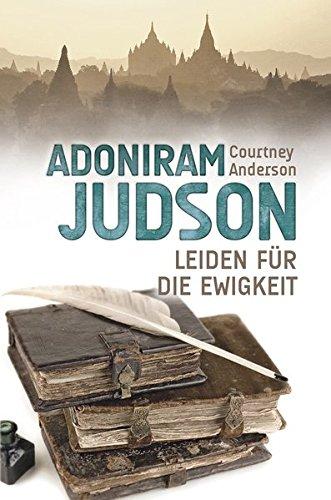 Biografie: Adoniram Judson von Christoph Grunwald