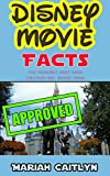 Disney Movie Facts You Probably Don't Know: Fun Facts and Secret Trivia offers
