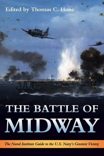 The Battle of Midway: The Naval Institute Guide to the U.S. Navy's Greatest Victory (Naval Wwii Battles)